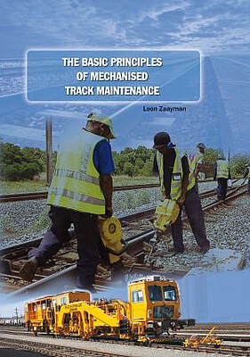 The Basic Principles of Mechanised Track Maintenance